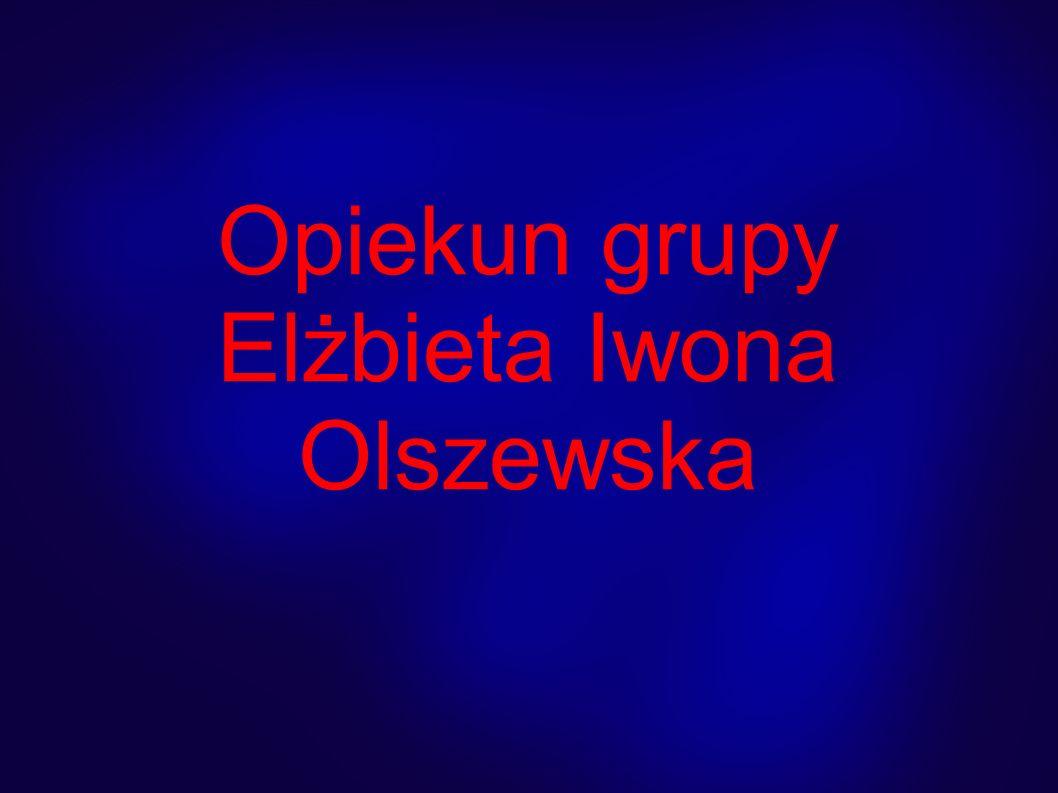 Opiekun grupy Elżbieta Iwona Olszewska