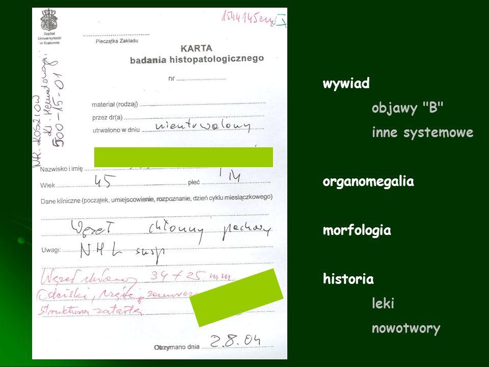 wywiad objawy B inne systemowe organomegalia morfologia historia leki nowotwory