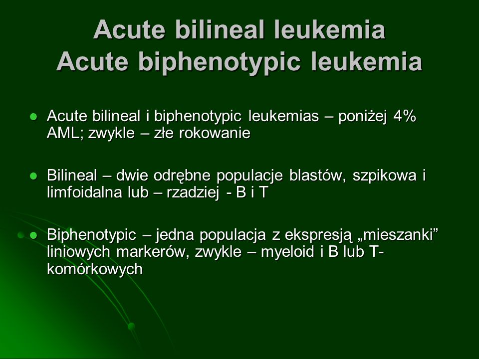 Acute bilineal leukemia Acute biphenotypic leukemia