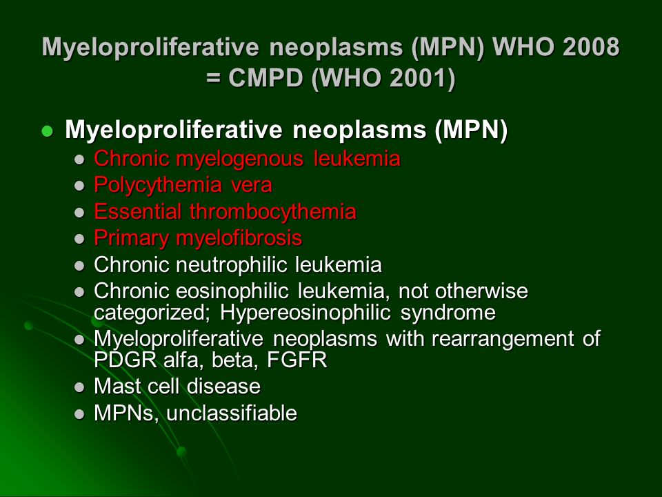 Myeloproliferative neoplasms (MPN) WHO 2008 = CMPD (WHO 2001)
