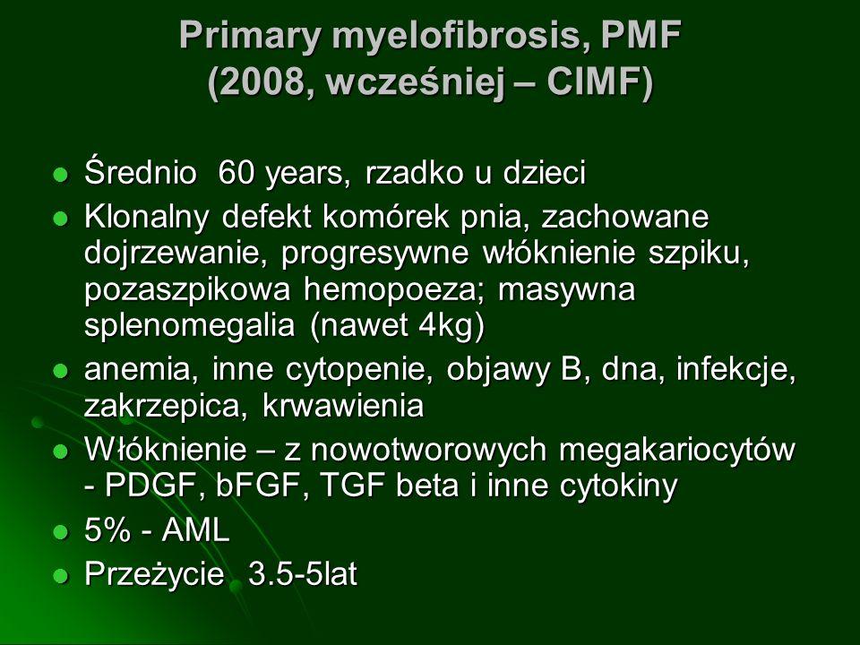 Primary myelofibrosis, PMF (2008, wcześniej – CIMF)