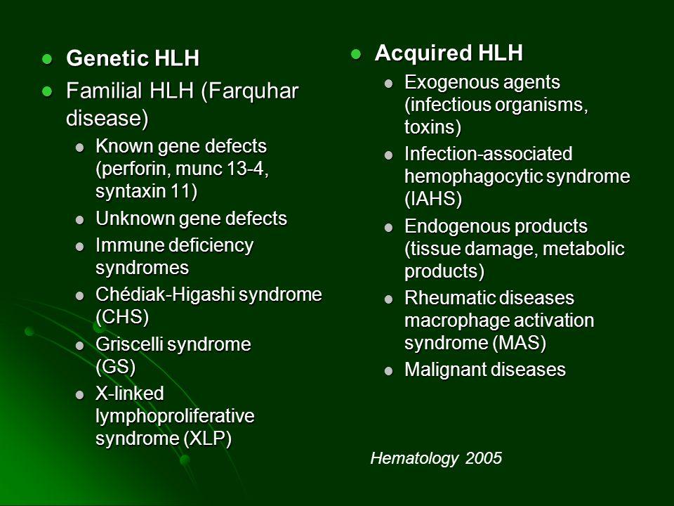 Familial HLH (Farquhar disease)