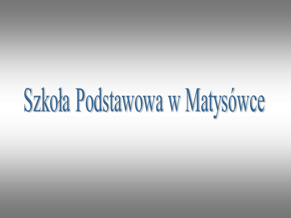 Szkoła Podstawowa w Matysówce
