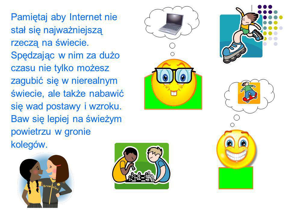 Pamiętaj aby Internet nie