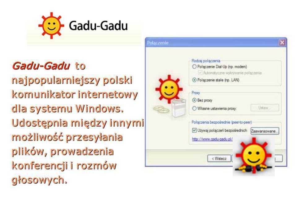 Gadu-Gadu to najpopularniejszy polski. komunikator internetowy. dla systemu Windows. Udostępnia między innymi.