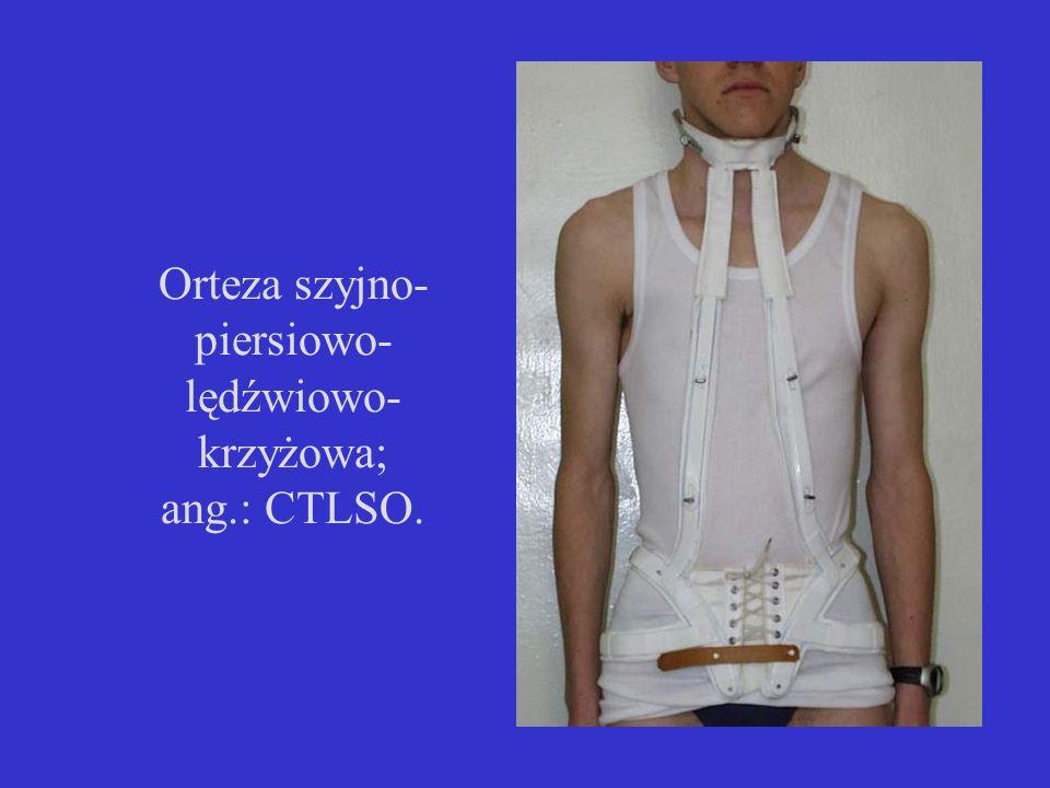 Orteza szyjno-piersiowo-lędźwiowo-krzyżowa; ang.: CTLSO.