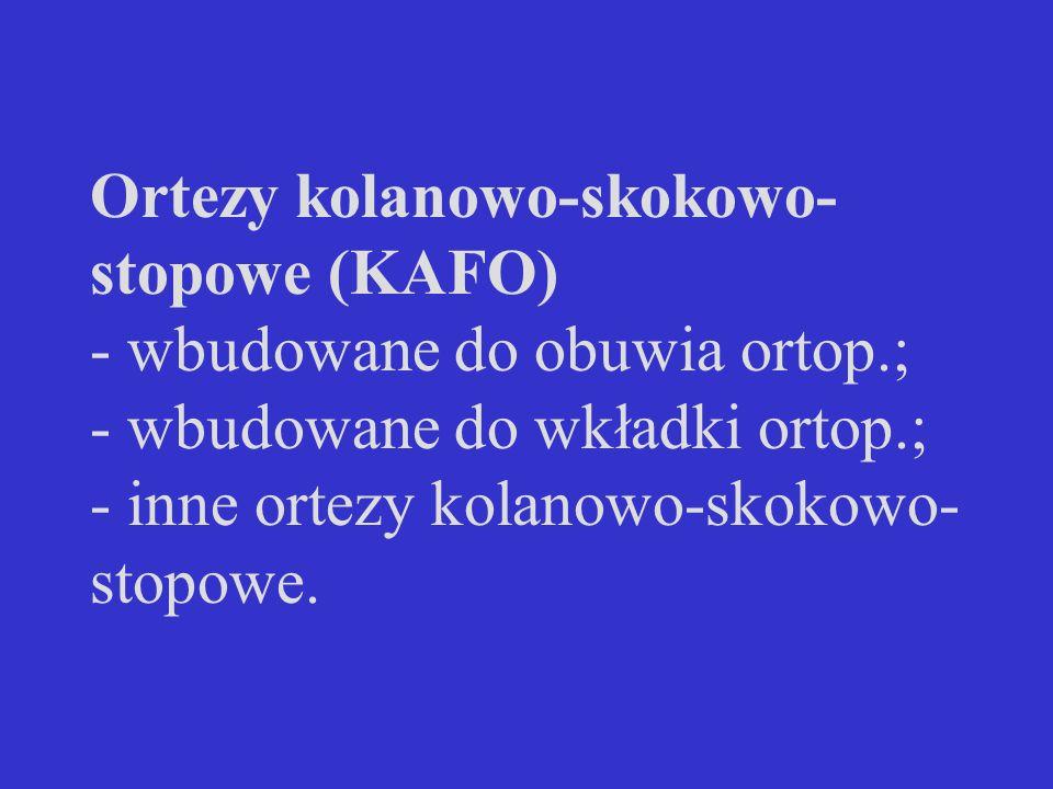 Ortezy kolanowo-skokowo-stopowe (KAFO) - wbudowane do obuwia ortop