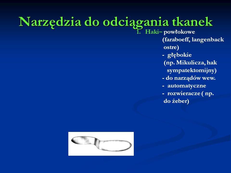 Narzędzia do odciągania tkanek