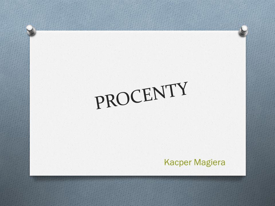 PROCENTY Kacper Magiera