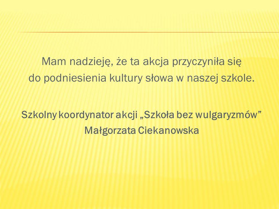 """Szkolny koordynator akcji """"Szkoła bez wulgaryzmów"""