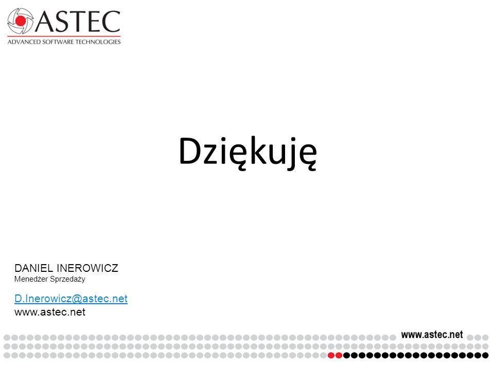 Dziękuję DANIEL INEROWICZ D.Inerowicz@astec.net www.astec.net