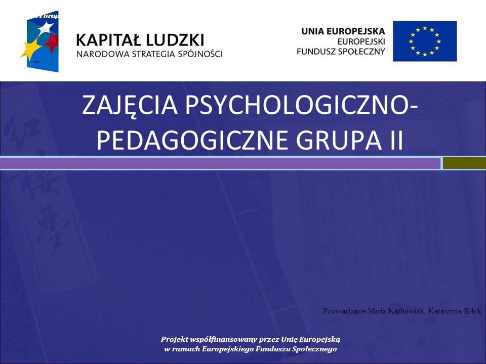 ZAJĘCIA PSYCHOLOGICZNO-PEDAGOGICZNE GRUPA II