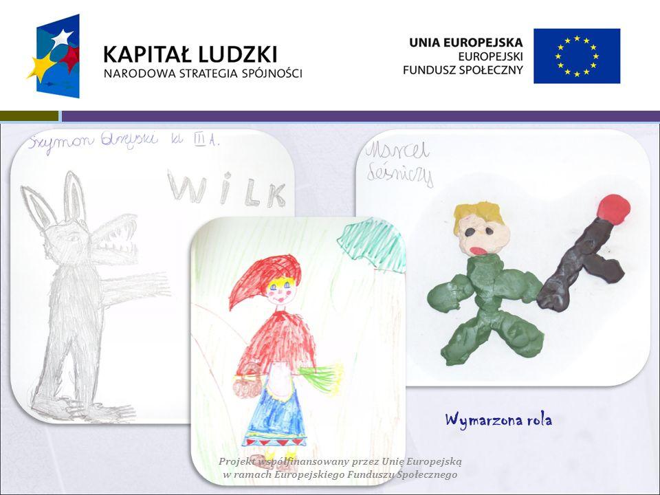 Wymarzona rola Projekt współfinansowany przez Unię Europejską