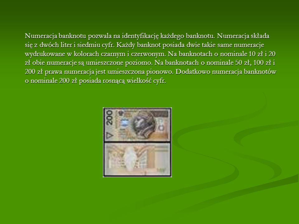 Numeracja banknotu pozwala na identyfikację każdego banknotu