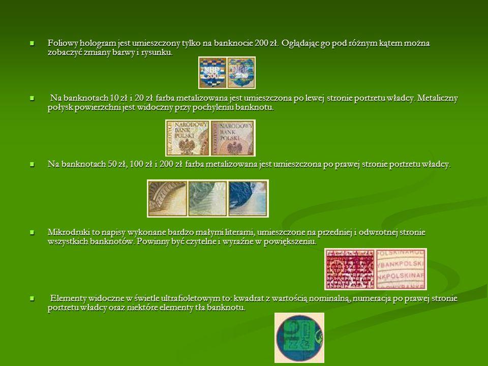 Foliowy hologram jest umieszczony tylko na banknocie 200 zł