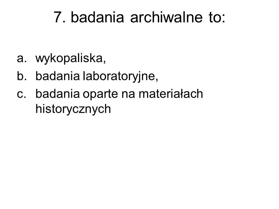 7. badania archiwalne to: