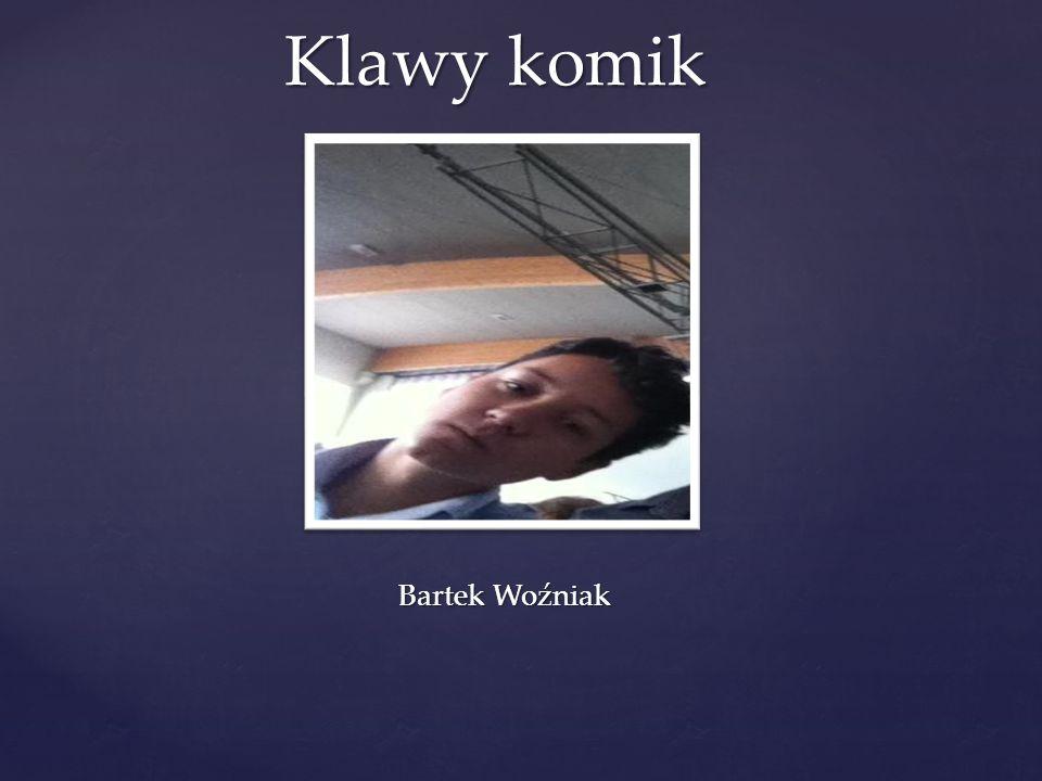 Klawy komik Bartek Woźniak