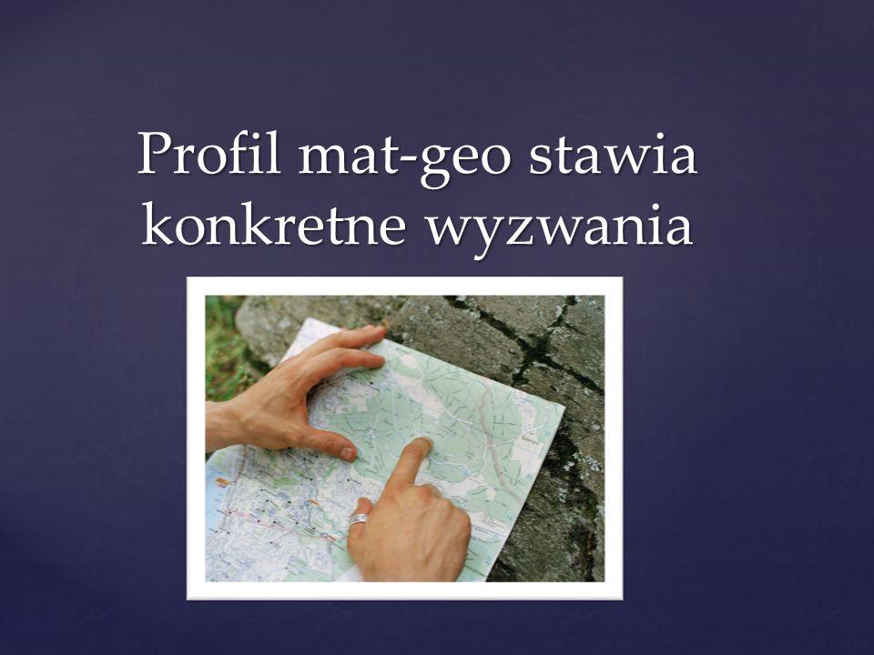 Profil mat-geo stawia konkretne wyzwania