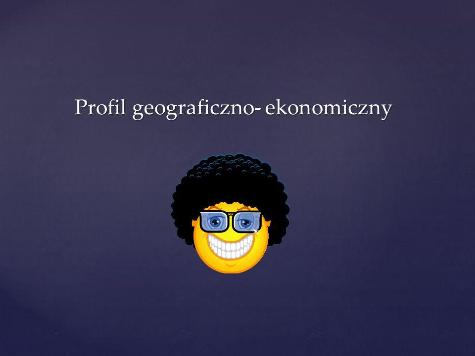 Profil geograficzno- ekonomiczny