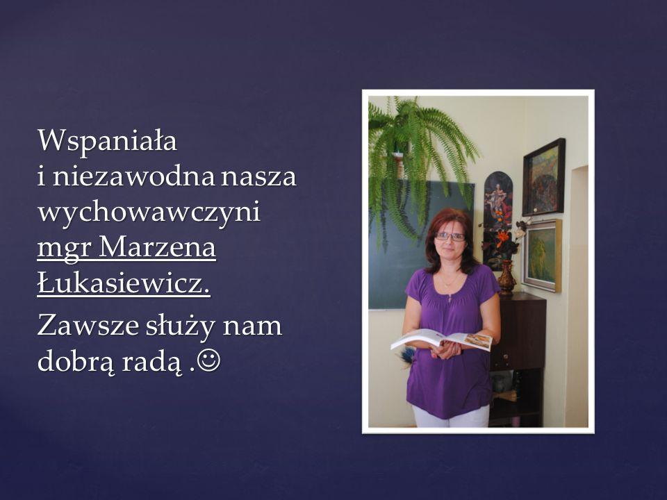 Wspaniała i niezawodna nasza wychowawczyni mgr Marzena Łukasiewicz