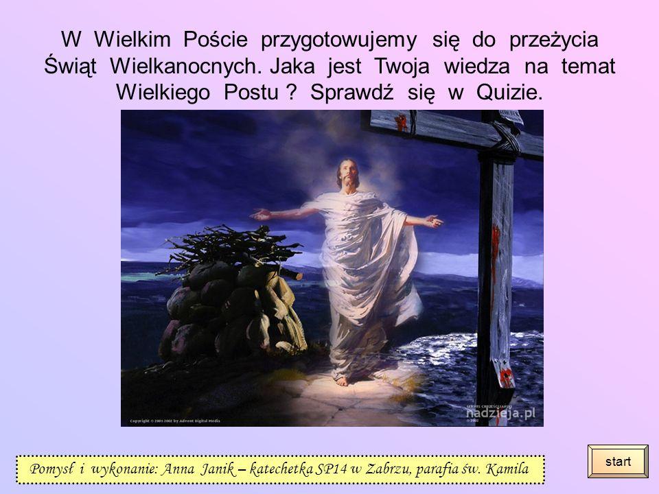 W Wielkim Poście przygotowujemy się do przeżycia Świąt Wielkanocnych