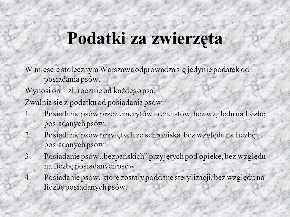 Podatki za zwierzęta W mieście stołecznym Warszawa odprowadza się jedynie podatek od posiadania psów.