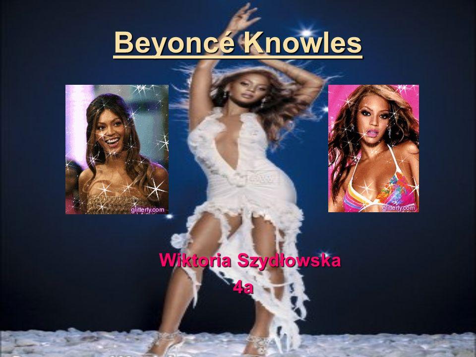 Beyoncé Knowles Wiktoria Szydłowska 4a