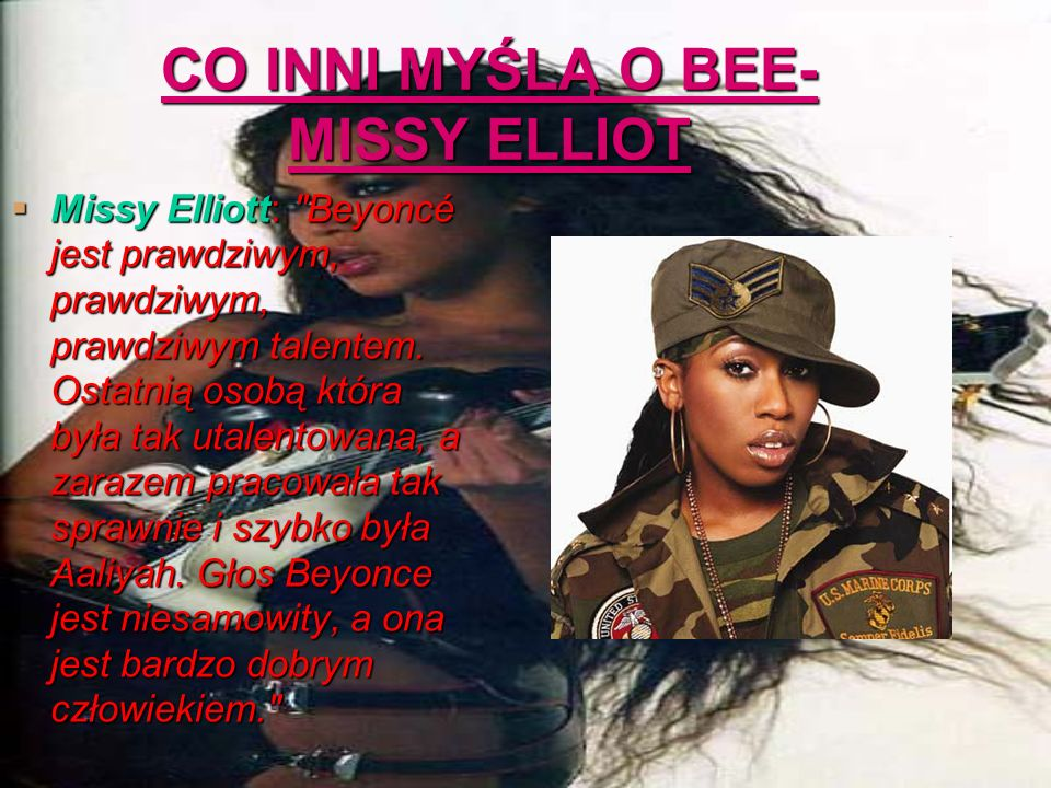 CO INNI MYŚLĄ O BEE- MISSY ELLIOT