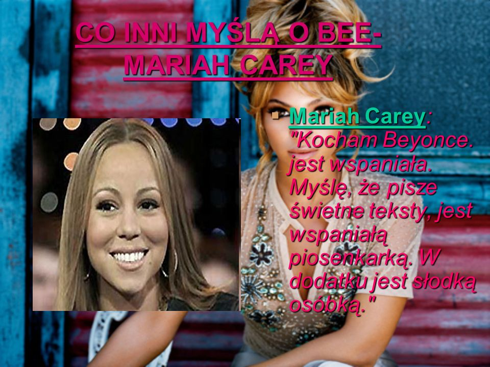 CO INNI MYŚLĄ O BEE- MARIAH CAREY