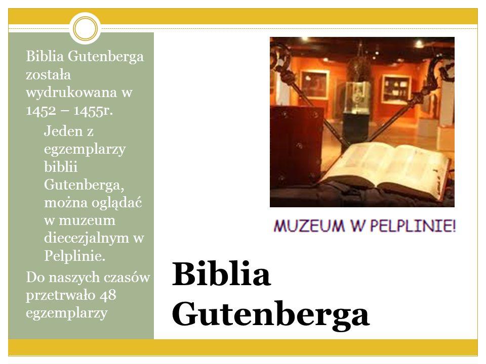 Biblia Gutenberga została wydrukowana w 1452 – 1455r.