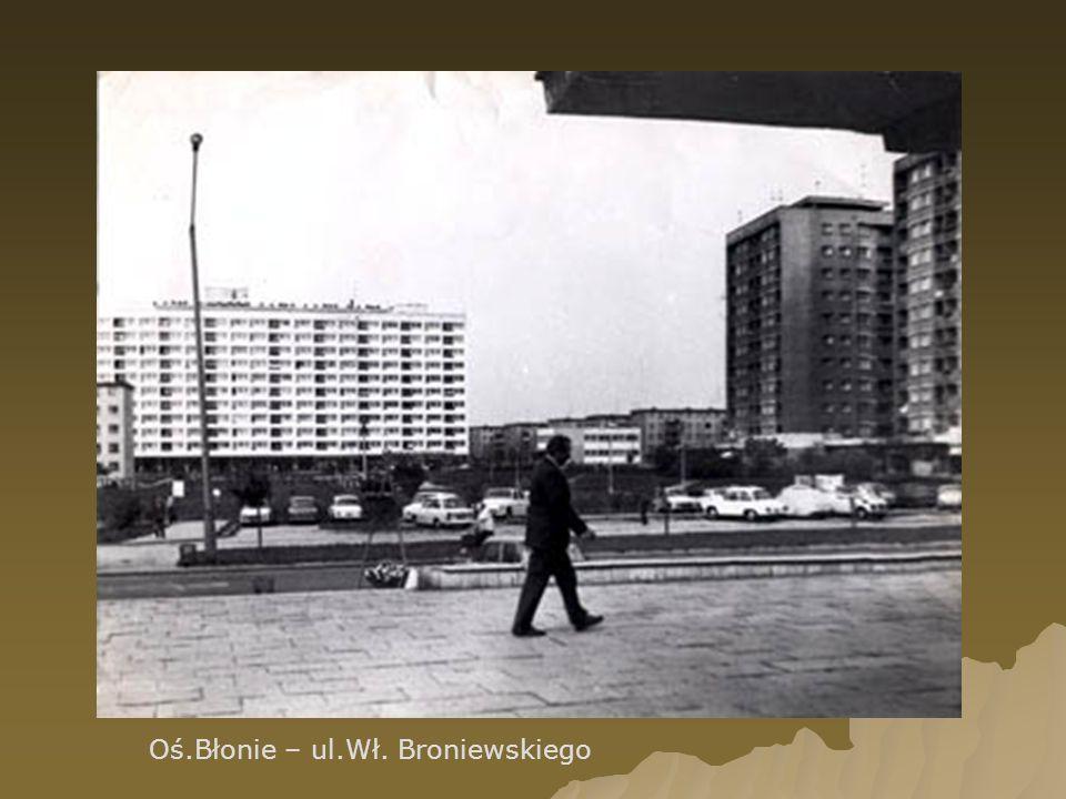 Oś.Błonie – ul.Wł. Broniewskiego