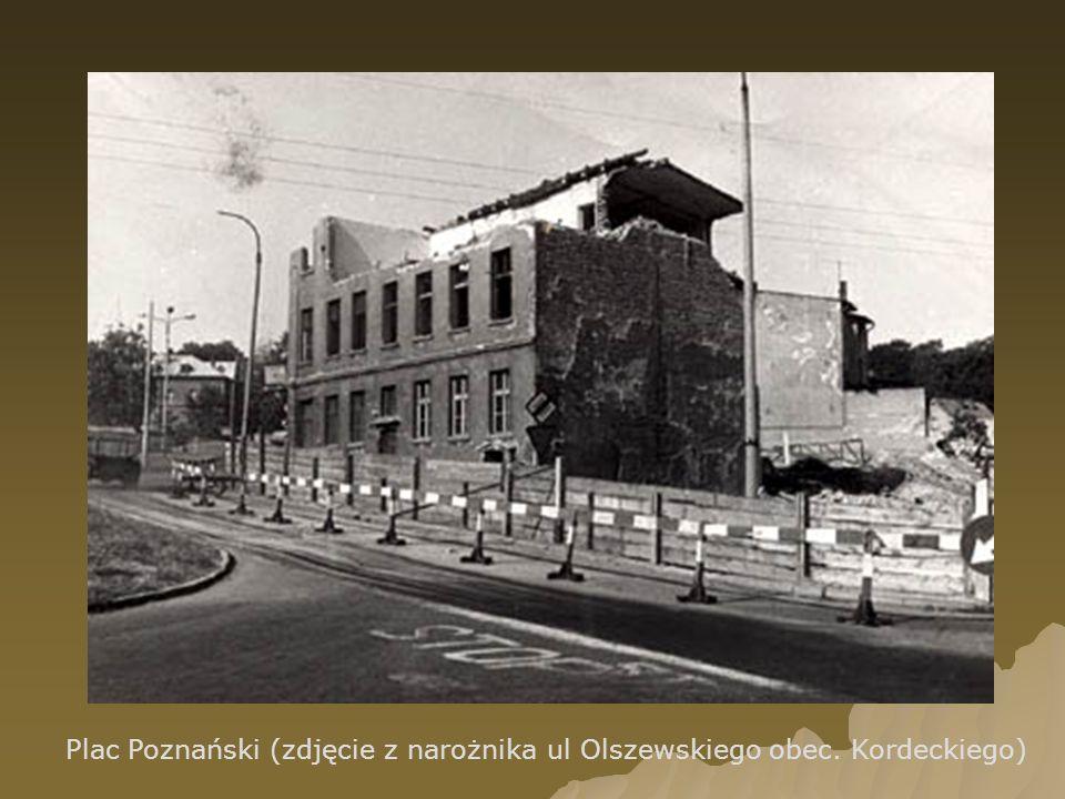 Plac Poznański (zdjęcie z narożnika ul Olszewskiego obec. Kordeckiego)