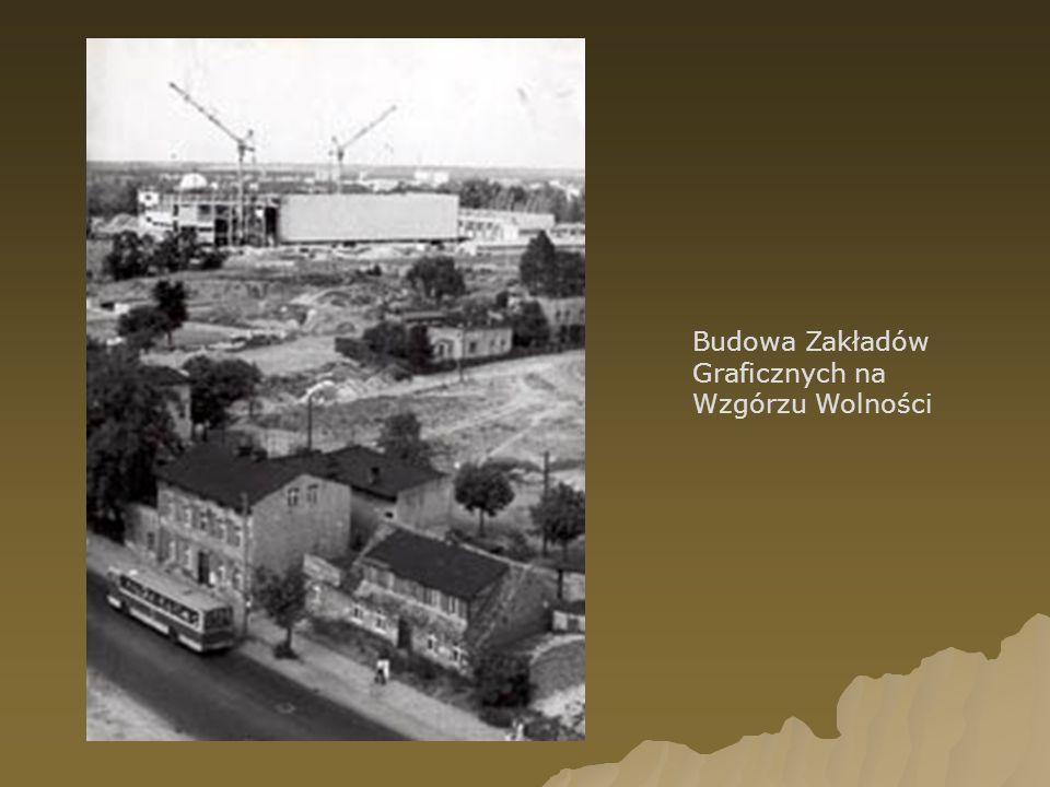 Budowa Zakładów Graficznych na Wzgórzu Wolności