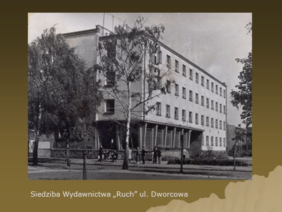 """Siedziba Wydawnictwa """"Ruch ul. Dworcowa"""