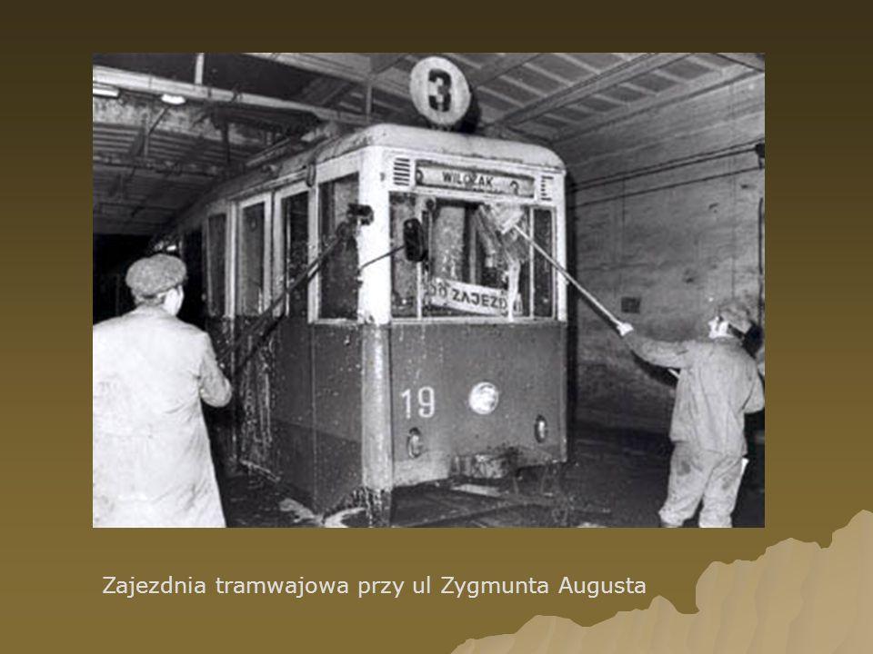 Zajezdnia tramwajowa przy ul Zygmunta Augusta