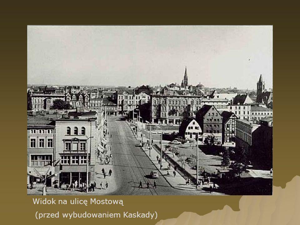 Widok na ulicę Mostową (przed wybudowaniem Kaskady)