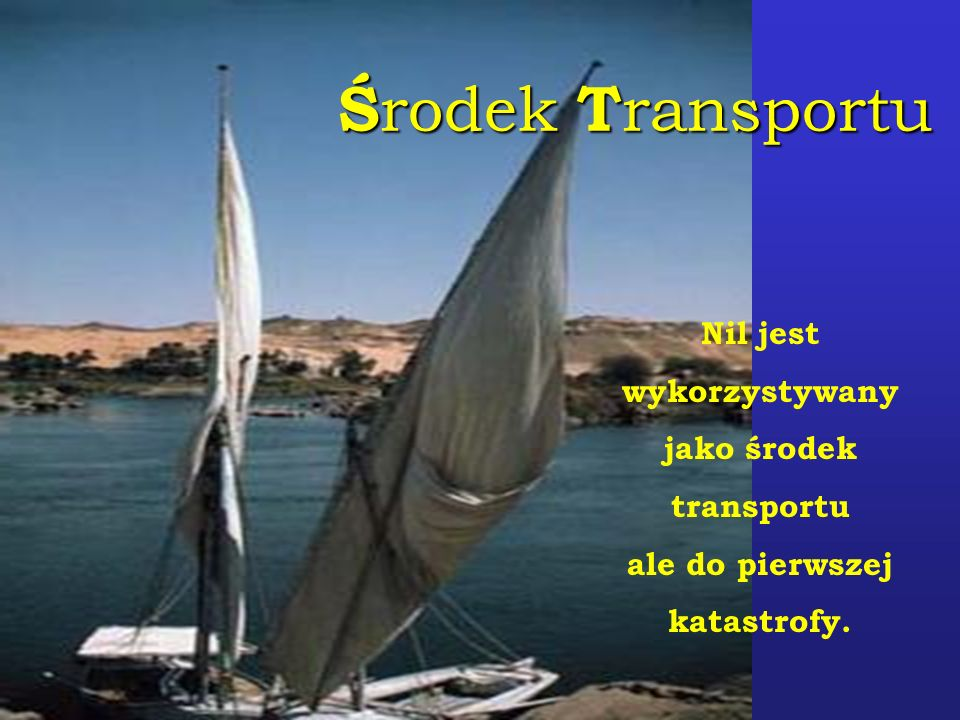 Środek Transportu Nil jest wykorzystywany jako środek transportu