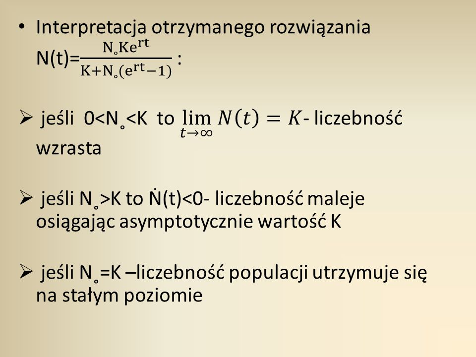 Interpretacja otrzymanego rozwiązania N(t)= N˳Ke rt K+N˳(e rt −1) :