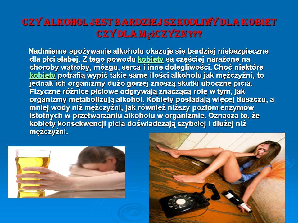 Czy alkohol jest bardziej szkodliwy dla kobiet Czy dla mężczyzn