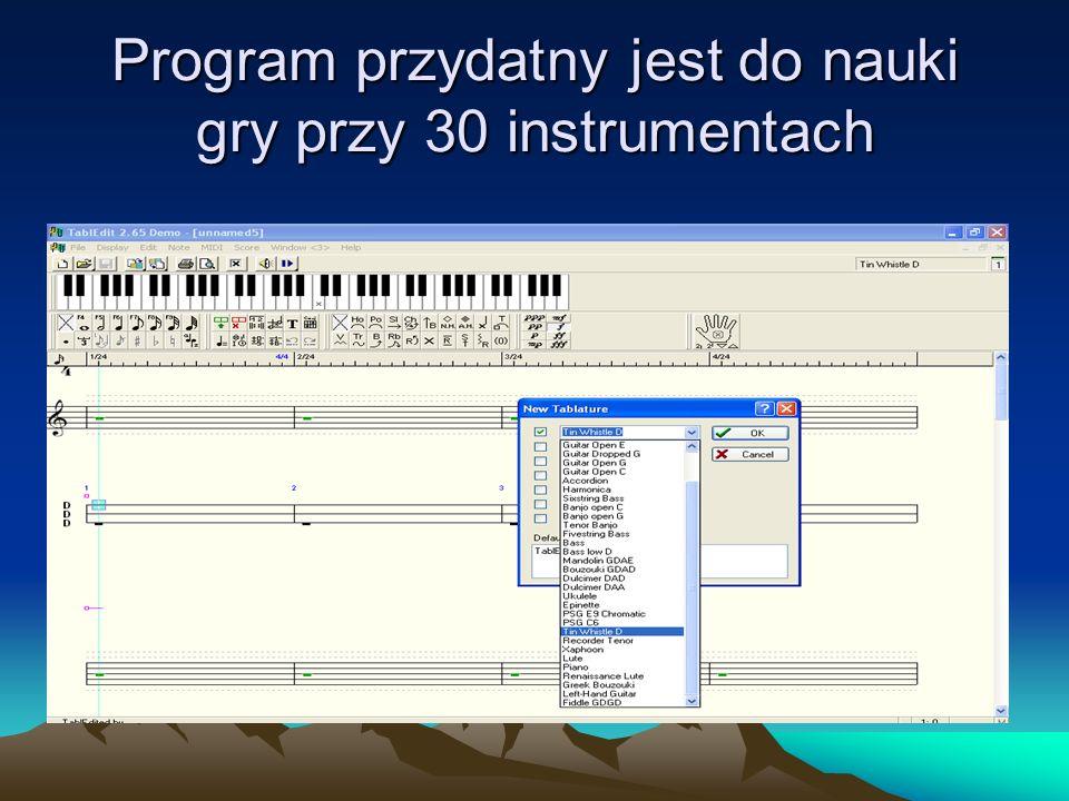 Program przydatny jest do nauki gry przy 30 instrumentach