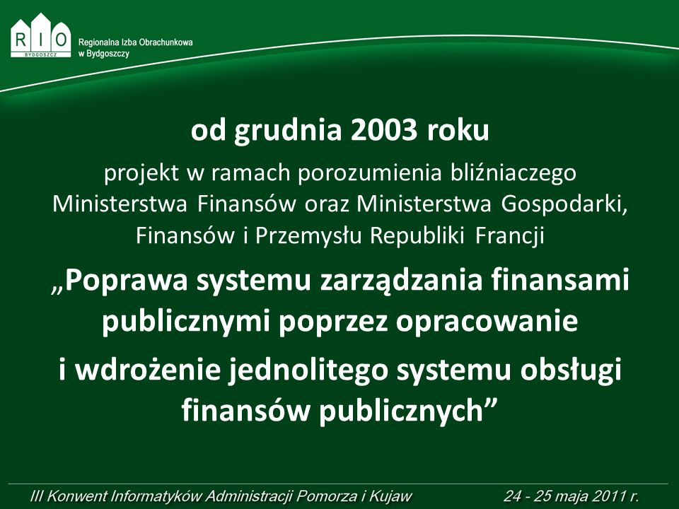 i wdrożenie jednolitego systemu obsługi finansów publicznych
