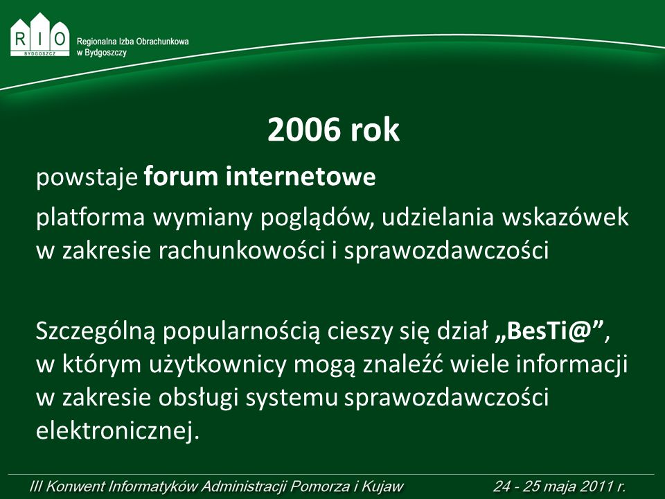 2006 rok powstaje forum internetowe