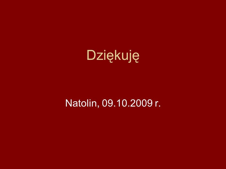 Dziękuję Natolin, 09.10.2009 r.