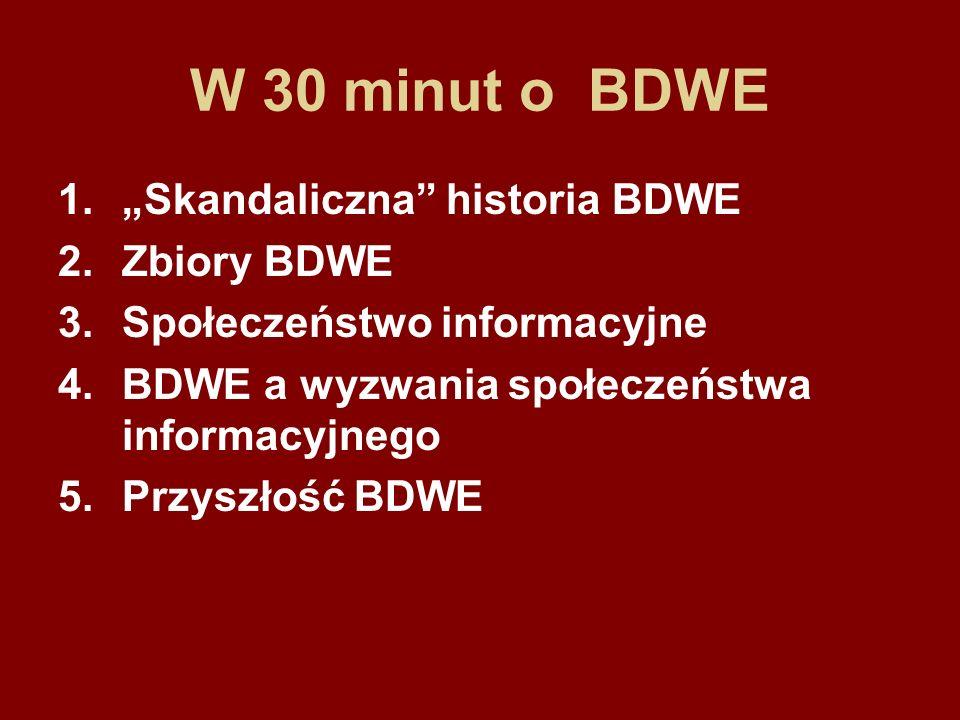 """W 30 minut o BDWE """"Skandaliczna historia BDWE Zbiory BDWE"""