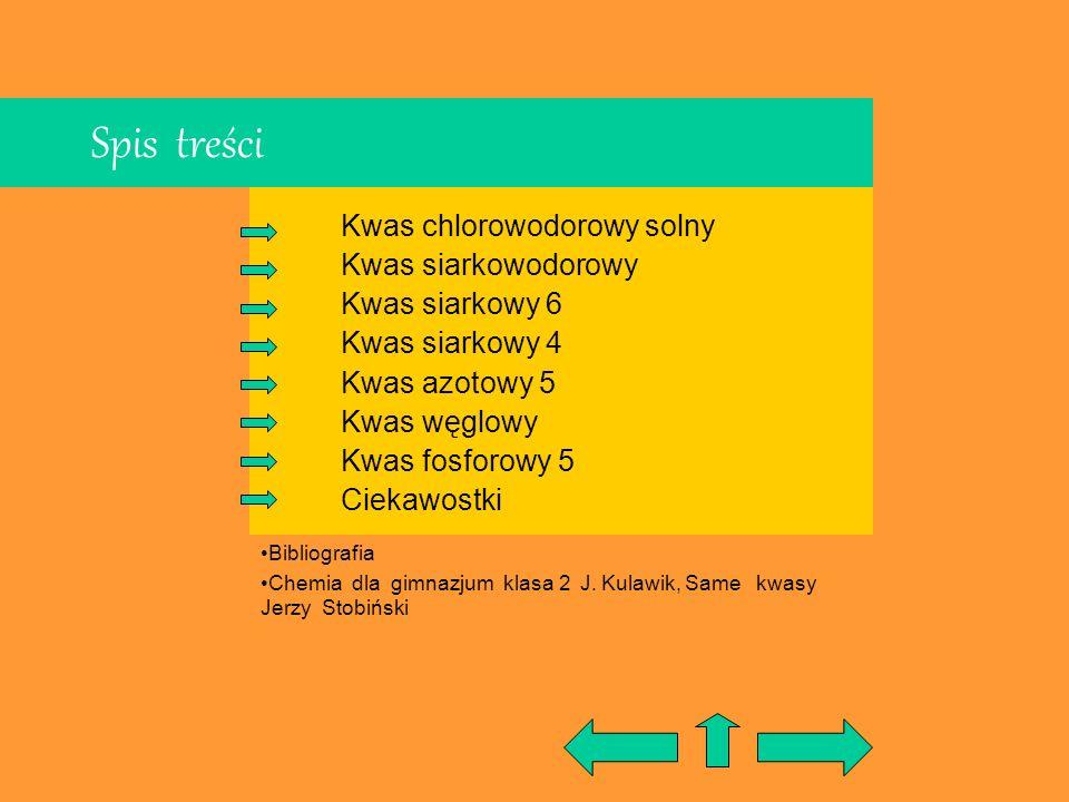 Spis treści Kwas chlorowodorowy solny Kwas siarkowodorowy