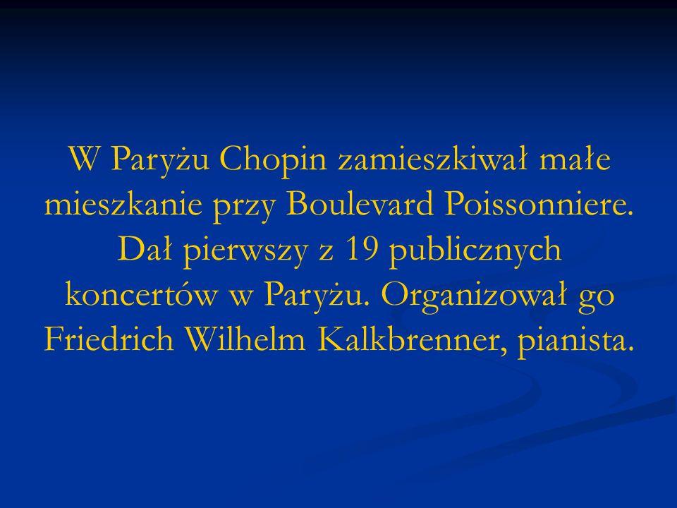 W Paryżu Chopin zamieszkiwał małe mieszkanie przy Boulevard Poissonniere.