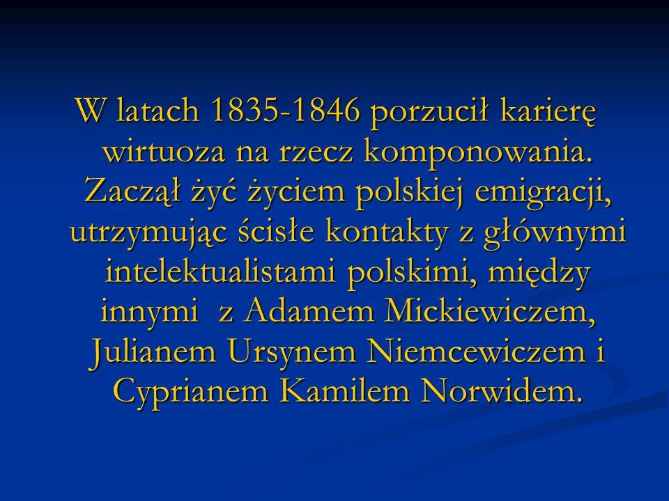 W latach 1835-1846 porzucił karierę wirtuoza na rzecz komponowania