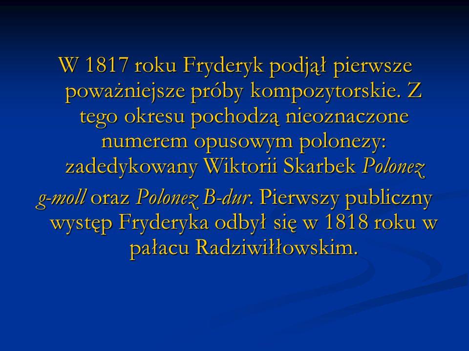 W 1817 roku Fryderyk podjął pierwsze poważniejsze próby kompozytorskie