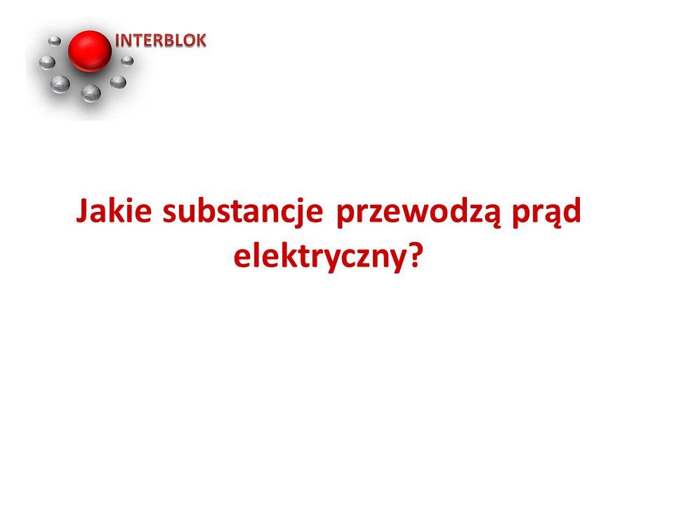 Jakie substancje przewodzą prąd elektryczny