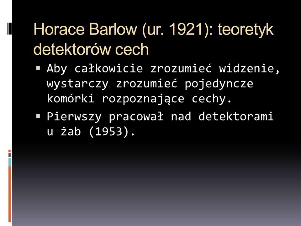 Horace Barlow (ur. 1921): teoretyk detektorów cech